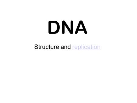 DNA Structure and replicationreplication. Nucleotides 3 components Sugar Phosphate Organic base.