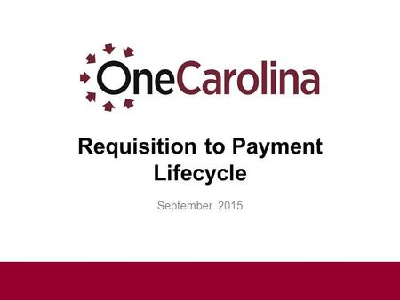 Requisition to Payment Lifecycle September 2015. Welcome! Purpose of this training session is to provide an overview of the Requisition to Payment process.