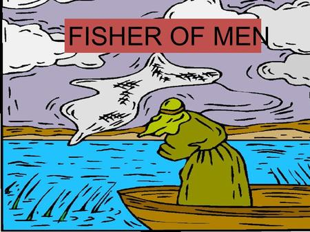 FISHER OF MEN What is a Disciple? Disciple means student. He is the one who has decided that following Christ takes priority over everything else in.