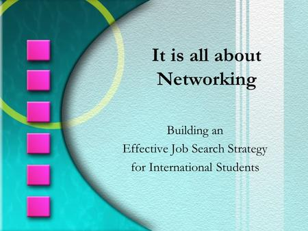 It is all about Networking Building an Effective Job Search Strategy for International Students.