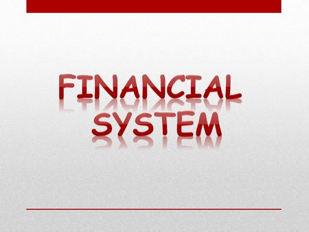 FINANCIAL SYSTEM.