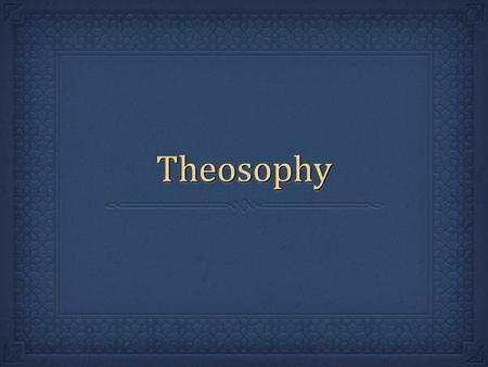 "TheosophyTheosophy. HPBlavatskyHPBlavatsky 1.Video: Madame Blavatsky, ""Mother of the New Age"""