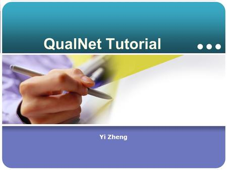 QualNet Tutorial Yi Zheng.