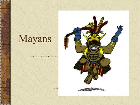 Mayans. Location Yucatan Peninsula Mexico and Guatemala 250-900CE.