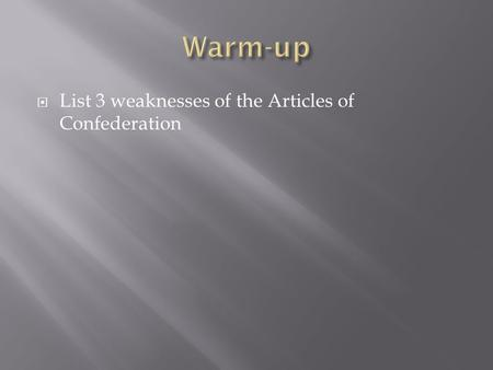  List 3 weaknesses of the Articles of Confederation.