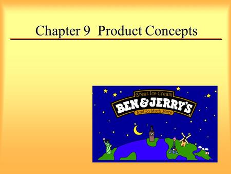 Chapter 9 Product Concepts. 'Product' Essentials TOTAL MARKETING EFFORTS TOTAL MARKETING EFFORTS Idea (ambiguous) Idea (ambiguous) Product (tangible)