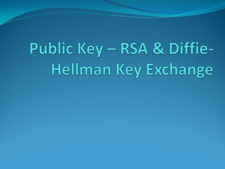 Private-Key Cryptography  traditional private/secret/single key cryptography uses one key  shared by both sender and receiver  if this key is disclosed.