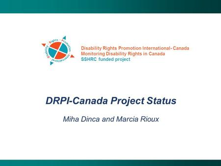 Private Client Group Information Technology Strategy Draft - For Discussion Purposes Only Disability Rights Promotion International- Canada Monitoring.