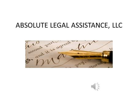 ABSOLUTE LEGAL ASSISTANCE, LLC PAID DOWN TIME On average there are 261 work days per year – 10 Holidays – 5 Vacation Days – Total of 15 days (3 work.