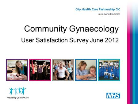 Community Gynaecology User Satisfaction Survey June 2012.