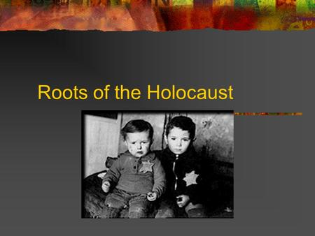 Roots of the Holocaust. The Holocaust The systematic slaughter of not only 6 million Jews, but also 5 million others, approximately 11 million individuals.