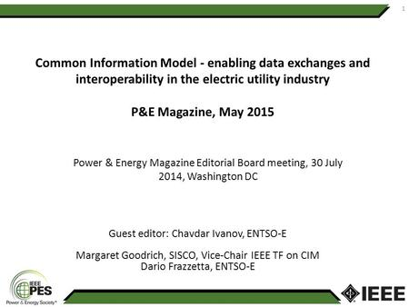 Common Information Model - enabling data exchanges and interoperability in the electric utility industry P&E Magazine, May 2015 Power & Energy Magazine.