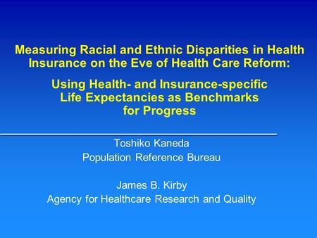 Measuring Racial and Ethnic Disparities in Health Insurance on the Eve of Health Care Reform: Using Health- and Insurance-specific Life Expectancies as.