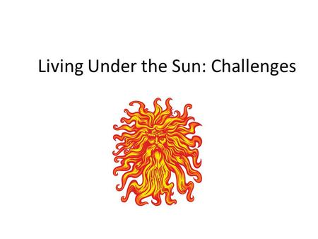 Living Under the Sun: Challenges. Interactions of light and matter EmissionTransmission AbsorptionReflection or Scattering.