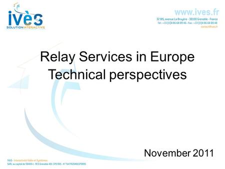 Relay Services in Europe Technical perspectives November 2011.