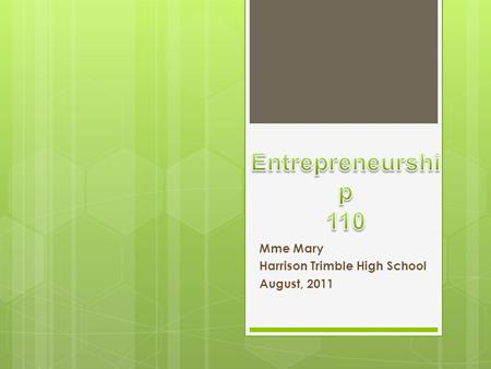 Mme Mary Harrison Trimble High School August, 2011.