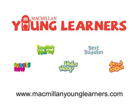 Www.macmillanyounglearners.com. Portal homepage Filter your search by language and level Scroll through the filtered results and click on the course.