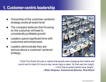 Location.filemname.PPT 1 1. Customer-centric leadership Ownership of the customer-centered strategy exists at board level The company believes that focusing.