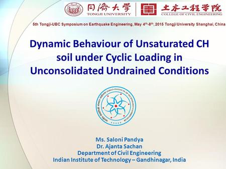 Ms. Saloni Pandya Dr. Ajanta Sachan Department of Civil Engineering Indian Institute of Technology – Gandhinagar, India Dynamic Behaviour of Unsaturated.