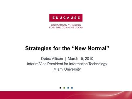 "Strategies for the ""New Normal"" Debra Allison 