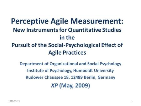 Perceptive Agile Measurement: New Instruments for Quantitative Studies in the Pursuit of the Social-Psychological Effect of Agile Practices Department.