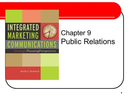 1 Chapter 9 Public Relations. 2 Public Relations Planning Background Situation Analysis Background Situation Analysis PR Plan Objectives Strategies Execution.