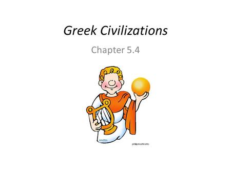 Greek Civilizations Chapter 5.4. The Spread of Greek Culture.