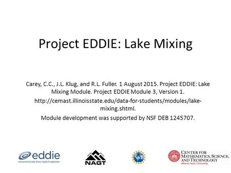 Project EDDIE: Lake Mixing Carey, C.C., J.L. Klug, and R.L. Fuller. 1 August 2015. Project EDDIE: Lake Mixing Module. Project EDDIE Module 3, Version 1.