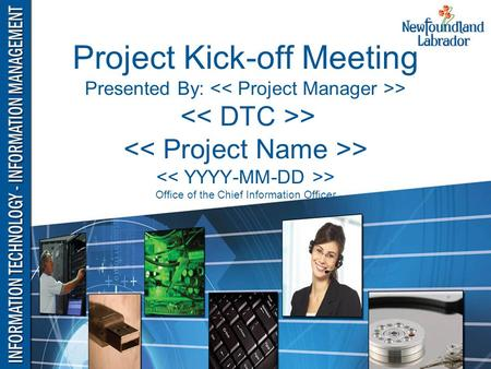 Project Kick-off Meeting Presented By: > > > > Office of the Chief Information Officer.