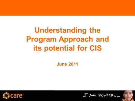 Defining a Program Approach Understanding the Program Approach and its potential for CIS June 2011.
