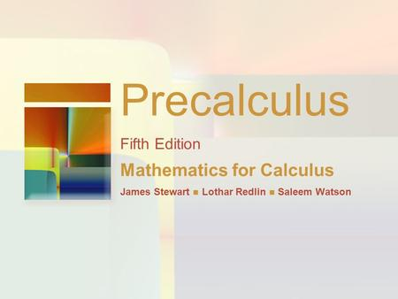 Precalculus Fifth Edition Mathematics for Calculus James Stewart Lothar Redlin Saleem Watson.