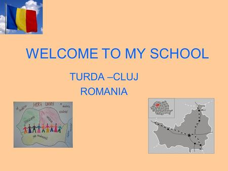 WELCOME TO MY SCHOOL TURDA –CLUJ ROMANIA. Şcoala George Bariţiu The school is situated in Turda Noua, a nice district with houses and gardens. The building.