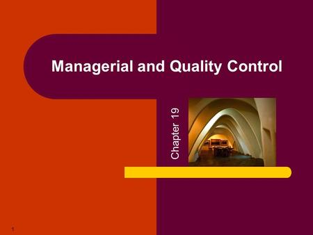 1 Managerial and Quality Control Chapter 19. Copyright © 2005 by South-Western, a division of Thomson Learning. All rights reserved. 2 Managerial and.