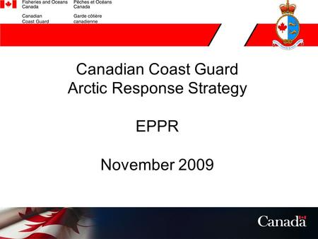 Canadian Coast Guard Arctic Response Strategy EPPR November 2009.