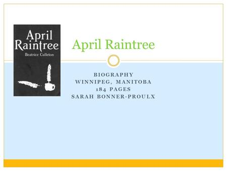 BIOGRAPHY WINNIPEG, MANITOBA 184 PAGES SARAH BONNER-PROULX April Raintree.