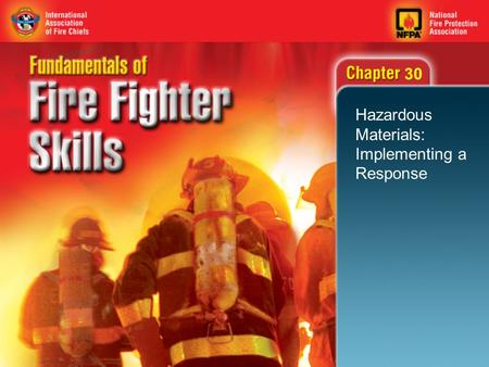 30 Hazardous Materials: Implementing a Response. 2 Objectives (1 of 2) Describe how to contact the proper authorities. Describe how to plan an initial.