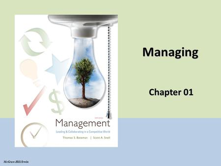Managing Chapter 01 McGraw-Hill/Irwin. TRENDS: Globalization  Today's enterprises are global, with offices and production facilities in countries all.