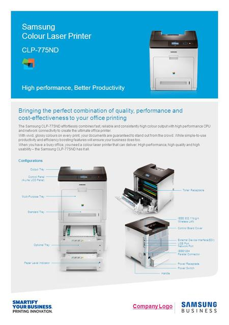 Company Logo Bringing the perfect combination of quality, performance and cost-effectiveness to your office printing The Samsung CLP-775ND effortlessly.