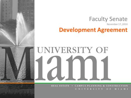 Faculty Senate November 17, 2010 Development Agreement.