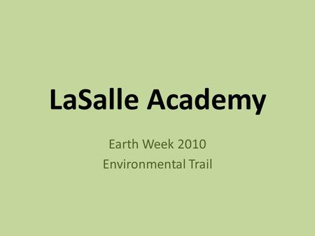 LaSalle Academy Earth Week 2010 Environmental Trail.