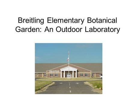 Breitling Elementary Botanical Garden: An Outdoor Laboratory.