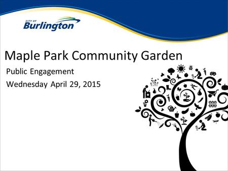 Maple Park Community Garden Public Engagement Wednesday April 29, 2015.