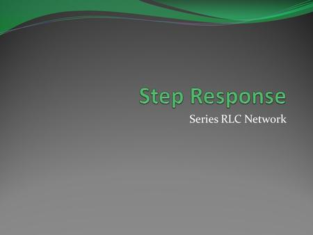 Step Response Series RLC Network.