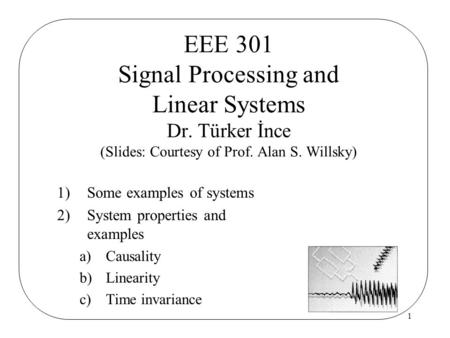 EEE 301 Signal Processing and Linear Systems Dr