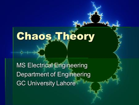 Chaos Theory MS Electrical Engineering Department of Engineering