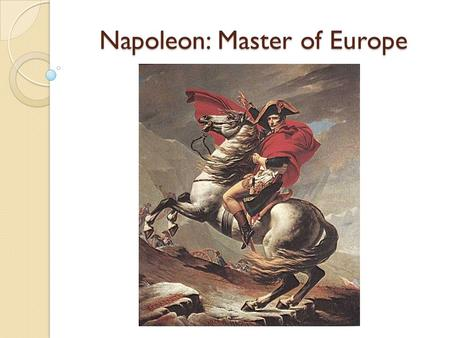 Napoleon: Master of Europe. Something to Ponder… If you can't invade the Island of Britain what other options do you have? Why for even socially forward.