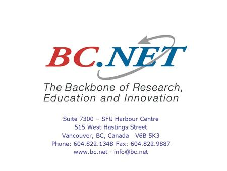 Suite 7300 – SFU Harbour Centre 515 West Hastings Street Vancouver, BC, Canada V6B 5K3 Phone: 604.822.1348 Fax: 604.822.9887  -