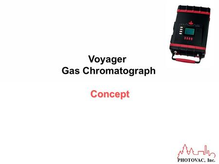 PHOTOVAC, Inc. Voyager Gas Chromatograph Concept.