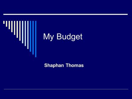 My Budget Shaphan Thomas. My First Budget Salary$2,708 FICA-167.9 Medicare-39.27 Federal Income-169.12 State Tax-97 Net Income$2,235 Housing-975 Food-600.