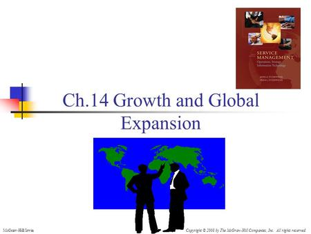 Ch.14 Growth and Global Expansion McGraw-Hill/IrwinCopyright © 2008 by The McGraw-Hill Companies, Inc. All rights reserved.